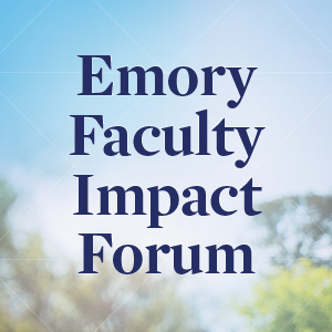 Emory faculty impact forum